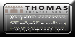 Willow Creek Cinema and TriCity Cinemas 8